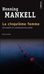 H. Mankell - La Cinquième Femme