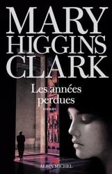 M. Higgins Clark - Les Années Perdues