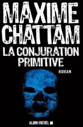 M. Chattam - La Conjuration Primitive