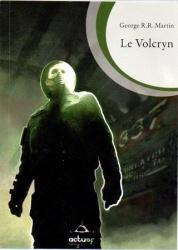 GRR Martin - Le Volcryn