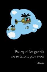 J. Heska - Pourquoi Les Gentils...