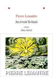 P. Lemaitre - Au Revoir Là-Haut