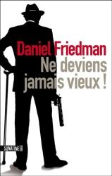D. Friedman - Ne Deviens Jamais Vieux