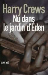 H. Crews - Nu Dans Le Jardin D'Eden