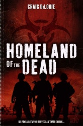 G. DiLouie - Homeland Of The Dead