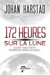 J. Harstad - 172 Heures Sur La Lune