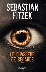 S. Fitzek - Le Chasseur De Regards