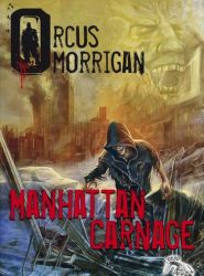 O. Morrigan - Manhattan Carnage