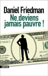 D. firedman - Ne deviens jamais pauvre