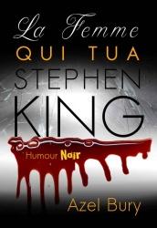 A. Bury - La femme qui tua Stephen King