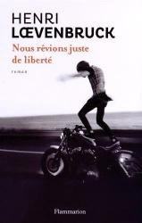 H. Loevenbruck - Nous rêvions juste de liberté