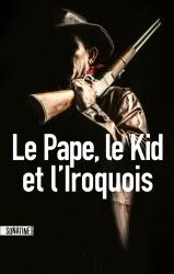Anonyme - Le Pape, le Kid et l'Iroquois