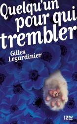 G. Legardinier - Qulqu'un pour qui trembler