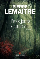 P. Lemaitre - Trois jours et une vie