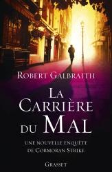 R. Galbraith - La Carrière du Mal