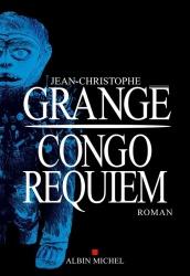JC Grangé - Congo Requiem