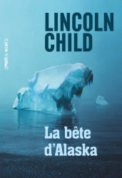 L. Child - La Bête d'Alaska