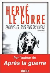 H. Le Corre - Prendre Les Loups Pour Des Chiens