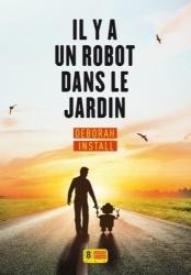 D. Install - Il y a un robot dans le jardin