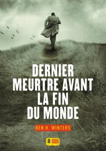 B. H. Winters - Dernier meurtre avant la fin du monde