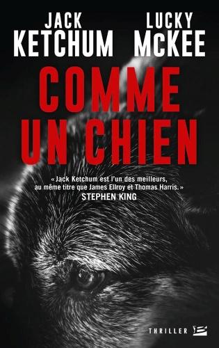 J. Ketchum & L. McKee - Comme un chien