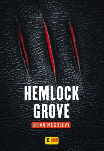B. McGreevy - Hemlock Grove