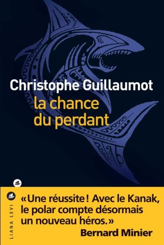 C. Guillaumot - La chance du perdant