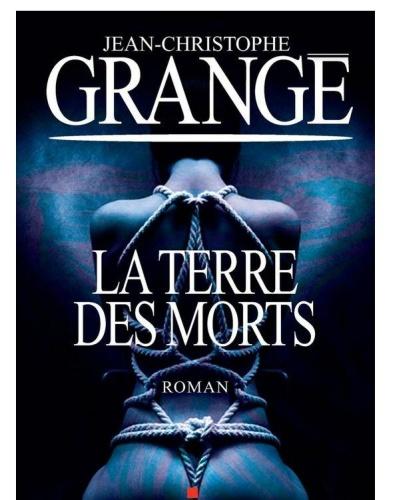 JC Grangé - Le Terre des Morts