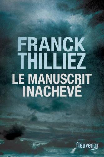 F. Thilliez - Le Manuscrit inachevé