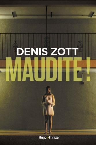 D. Zott - Maudite !