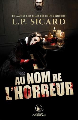 L.P. Sicard - Au Nom De L'Horreur