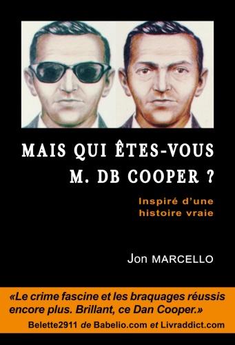 J. Marcello - Mais qui êtes-vous M. DB Cooper ?