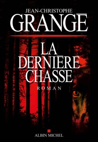 J.C. Grangé - La Dernière Chasse