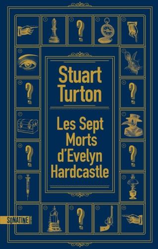 S. Turton - Les 7 morts d'Evelyn Hardcastle