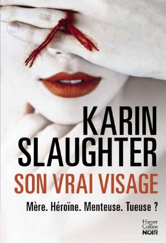 K. Slaughter - Son Vrai Visage