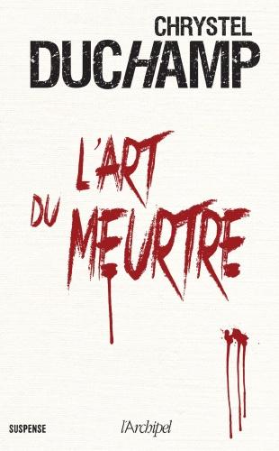 C. Duchamp - L'Art Du Meurtre