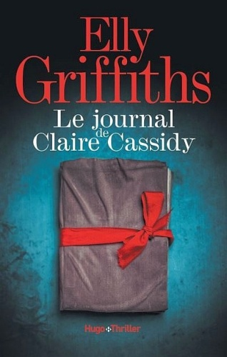 E. Griffiths - Le journal de Claire Cassidy