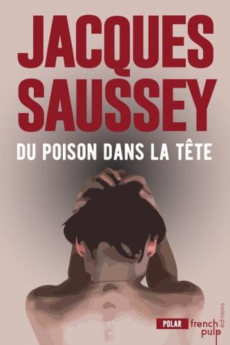 J. Saussey - Du Poison Dans La Tête