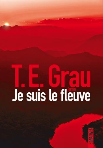 T.E. Grau - Je suis le fleuve