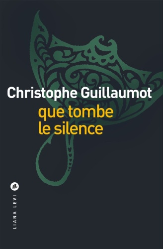 C. Guillaumot - Que tombe le silence