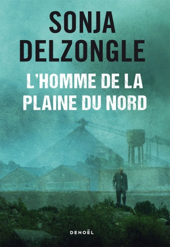 S. Delzongle - L'homme de la plaine du Nord