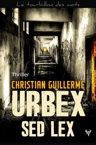 C. Guillerme - Urbex sed lex