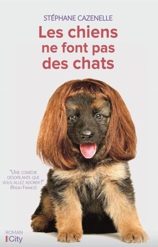 S. Cazenelle - Les chiens ne font pas des chats