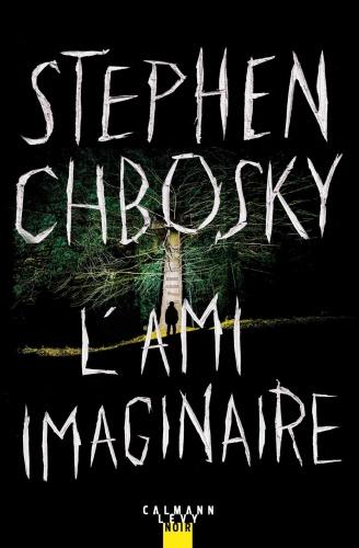 S. Chbosky - L'Ami Imaginaire