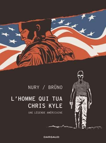 Nury & Brüno - L'homme qui tua Chris Kyle