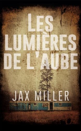 J. Miller - Les lumières de l'aube