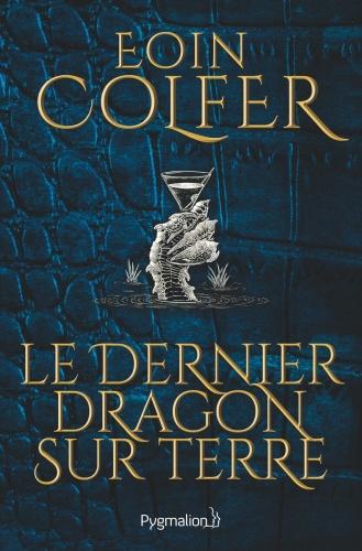 E. Colfer - Le dernier dragon sur terre